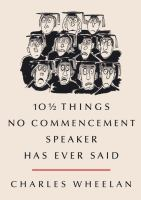 10 1/2 THINGS NO COMMENCEMENT SPEAKER HAS EVER SAID (GRADUATION)