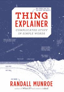THING EXPLAINER COMPLICATED STUFF IN SIMPLE WORDS, by MUNROE, RANDALL