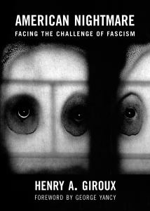 AMERICAN NIGHTMARE : FACING THE CHALLENGE OF FASCISM, by GIROUX, HENRY