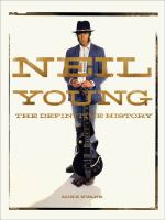 NEIL YOUNG THE DEFINITIVE HISTORY