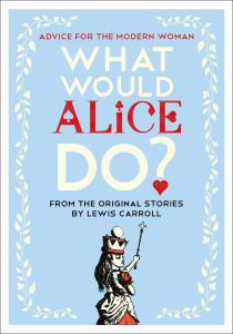 WHAT WOULD ALICE DO, by LAVERNE, LAUREN