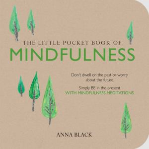 LITTLE POCKET BOOK OF MINDFULNESS, by BLACK, ANNA