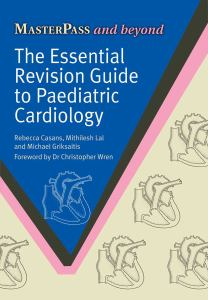 ESSENTIAL REVISION GUIDE TO PAEDIATRIC CARDIOLOGY, by CASANS
