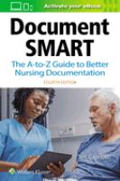 DOCUMENT SMART : THE A-TO-Z GUIDE TO BETTER NURSING DOCUMENTATION