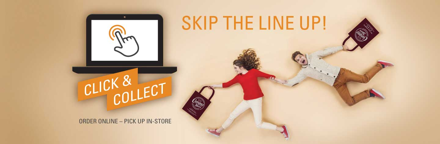 Skip the line up with Click &Collect - Buy online and pick up in-store