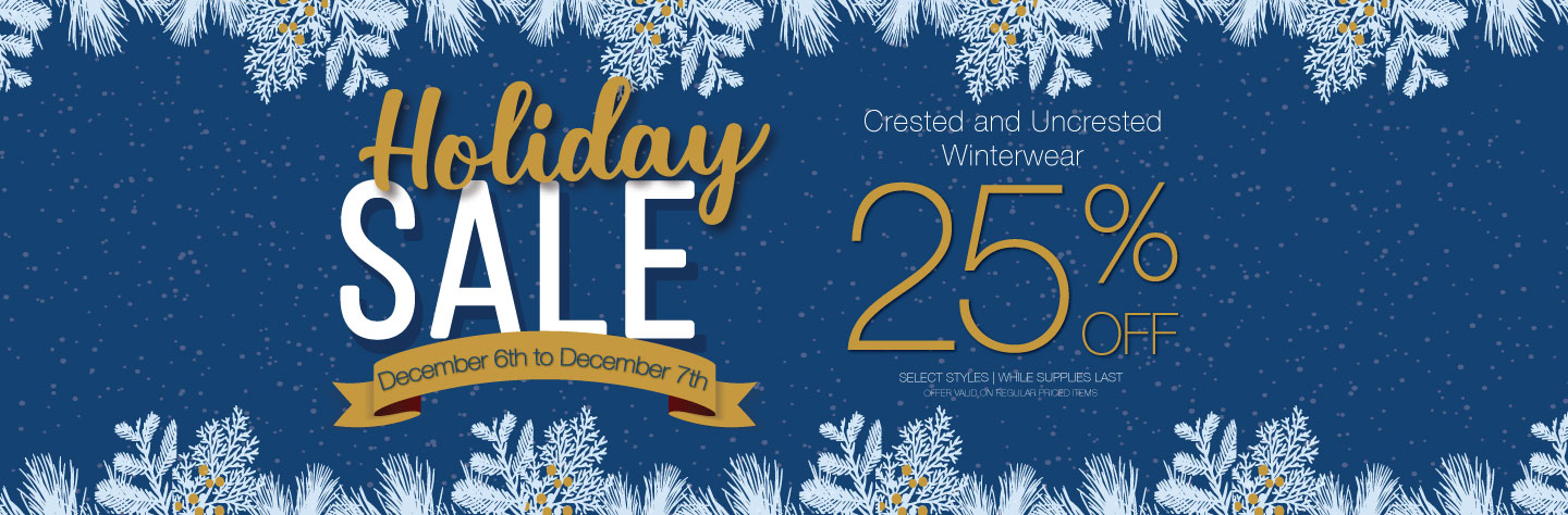 Holiday Sale Crested and Uncrested Winterwear 25% OFF