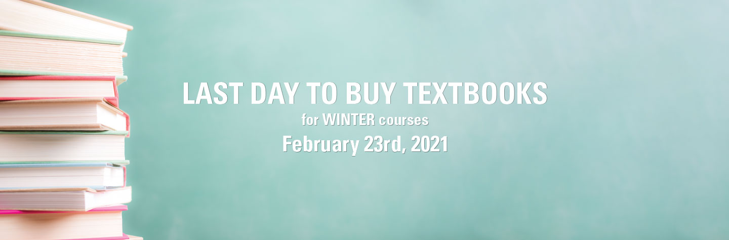 Last day to buy textbooks for the winter term is February 23rd, 2021